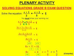 plenary activity solving equations grade b exam question solve the equation 4 marks