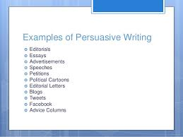 persuasive writing th grade  5 examples of persuasive writing