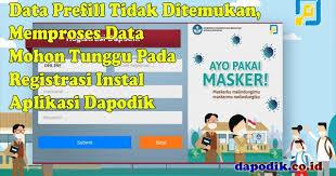 Sesuai dengan nama dapodik yang merupakan singkatan dari data. Data Prefill Tidak Ditemukan Memproses Data Mohon Tunggu Pada Registrasi Update Instal Aplikasi Dapodik Offline Online Terbaru Dapodik Co Id