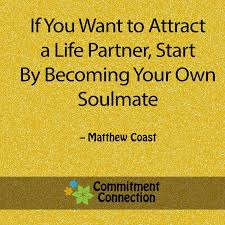 Life Partner Quotes Magnificent If You Want To Attract A Life Partner Start By Becoming Your Own