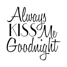 The most handsome guy deserves a good night kiss from the most beautiful girl. Designer Stencils Always Kiss Me Goodnight Sign Stencil Fs048 The Home Depot Sign Stencils Wood Burning Patterns Stencil Wood Burning Stencils