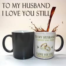 whole to my husband wedding anniversary gift coffee mug magic color changing mug best gift for your husband personalised gifts mugs personalised mugs