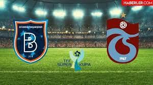 M.Başakşehir - Trabzonspor maçı hangi kanalda, saat kaçta? - Haberler