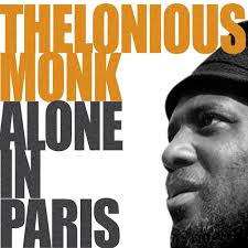 Thelonious Monk: <b>Thelonius Monk Alone</b> In Paris (Round Midnight ...