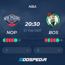 New Orleans Pelicans - Boston Celtics » Live Score & Stream + Odds, Stats,  News