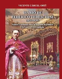 Vicente Cárcel encuentra y publica el diario del Nuncio del Papa en España  durante la II República, Federico Tedeschini