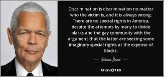 Discrimination Quotes Amazing Julian Bond Quote Discrimination Is Discrimination No Matter Who