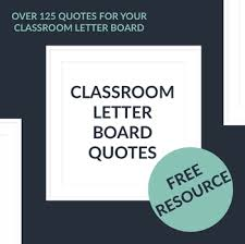 Quotes Letter Collection Of Over 125 Classroom Letter Board Quotes Quote Of The Week