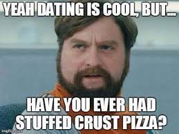 Dating is cool meme | Funny Dirty Adult Jokes, Memes & Pictures via Relatably.com
