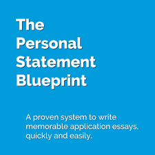 the personal statement blueprint write a memorable application essay a proven system to write memorable college application essays
