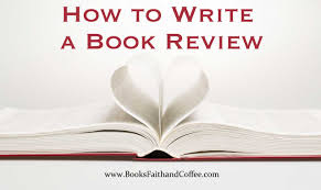 How To Write A Good Book Review How To Write A Book Review Books Faith Coffee