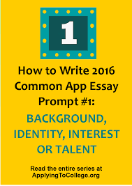 how to write common app essay some students have a how to write 2016 common app essay 11 some students have a background identity