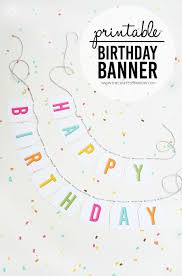 Happy Birthday Signs To Print Free Printable Birthday Banners The Girl Creative