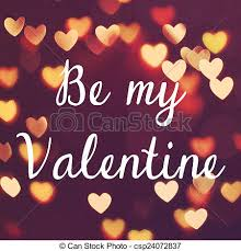 Inspirational Motivation Quote Be My Valentine On Bokeh Heart Classy Ba Quote