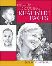 secrets to drawing realistic faces carrie stuart parks 0035313319952 amazon books