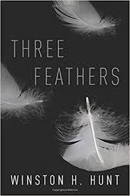 Three Feathers: Hunt, Winston: 9781949563702: Amazon.com: Books