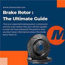 Brake Rotor The Ultimate Guide Mzw Motor