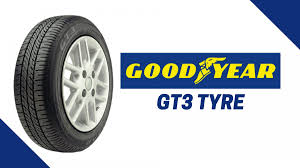 Goodyear Gt3 Tyre Review Price Advantages Available Sizes