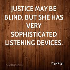 Justice Quotes Inspiration Edgar Argo Quotes QuoteHD