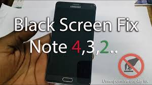 Samsung Note 3 Red Light Black Screen Fix For Galaxy Note 4 3 2 Or Unresponsive Display Fix