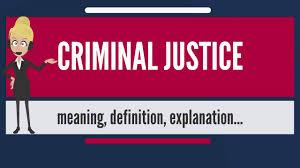 Criminal Justice Definition What Is Criminal Justice What Does Criminal Justice Mean Criminal