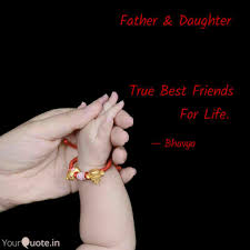 Father Daughter Quotes Writings By Bhavya Yourquote