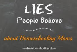 lies people believe about homeschooling moms