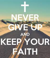 NEVER GIVE UP AND KEEP YOUR FAITH Poster | Hannah Ting | Keep Calm-o-Matic