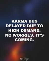 What Goes Around Comes Around Quotes 9 Wonderful 24 Funny Quotes That Remind You That Karma Is ALWAYS Watching