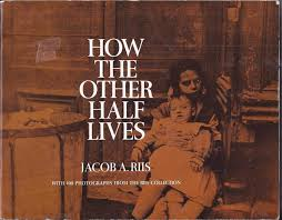 the other half lives essay how the other half lives essay