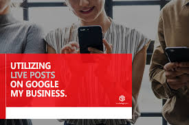 Google Phone Listing Utilizing Live Posts On Google My Business Your Listing Expert