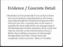 the adventures of huckleberry finn organizing your essay ppt  evidence concrete detail 0 huckleberry finn practically forces readers to form the correct opinions regarding