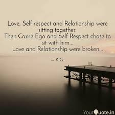Love Self Respect And Re Quotes Writings By Kushagra Gautam