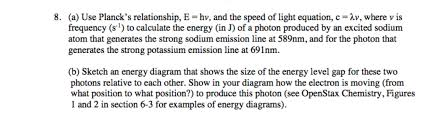 speed of light equation chemistry. (a) use plancks relationship, e \u003d hv, and the speed of light equation chemistry a