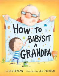 book review how to babysit a grandpa is utah author s new book review how to babysit a grandpa is utah author s new picture book