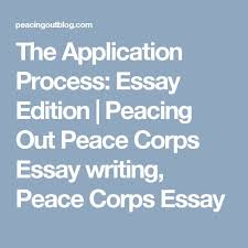 best peacing out images peace corps and  the application process essay edition peacing out peace corps essay writing peace corps