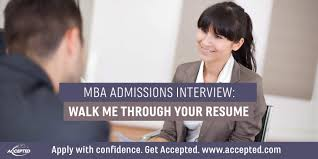 Walk Me Through Your Resume Sample Answer MBA Admissions Interview Walk Me Through Your Resume Accepted 46