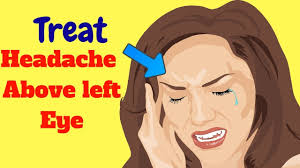 headache above left eye how to cure headache behind left and right eye eyebrow headache remes