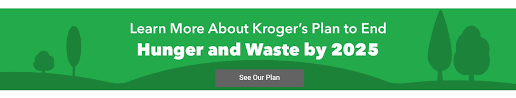 learn more about kroger s plan to end hunger and waste by 2025