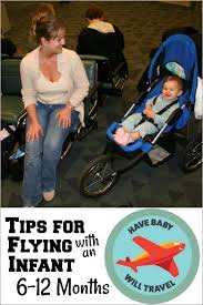 Flying with Baby: Tips for Flying with an Infant 6-12mos | Have Baby ...