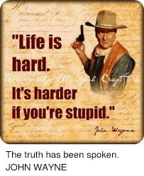Life IS Hard It's Harder If You're Stupid The Truth Has Been Spoken Extraordinary Life Is Hard Its Harder If Youre Stupid Poster