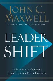 Leadershift The 11 Essential Changes Every Leader Must Embrace