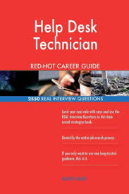 Interview Questions For Help Desk Help Desk Technician Red Hot Career Guide 2550 Real Interview Questions Paperback
