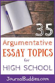 Argumentative Essay Topics For High School Journalbuddies Com
