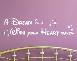 A Dream Is A Wish Your Heart Makes Quote Best of A Dream Is A Wish Your Heart Makes Vinyl Decal Quote Vinyl