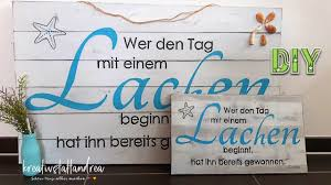 Diy Holzschild Mit Schrift Und Spruch Selber Machen