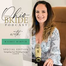 The Ohio Bride Podcast - Special Live Covid-19 Edition