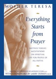 Mother Teresa Quotes Life Mesmerizing Everything Starts From Prayer Mother Teresa's Meditations On