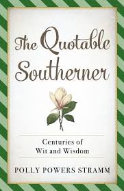 The Quotable Southerner : Polly Powers Stramm (editor) : 9781493045396 :  Blackwell's