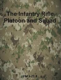 Us Army Platoon Amazon In Buy The Infantry Rifle Platoon And Squad Fm 3